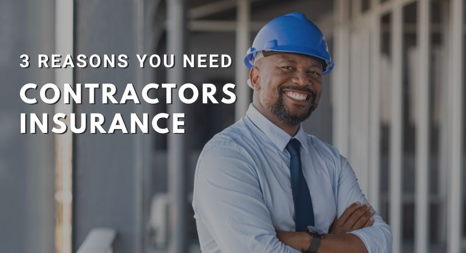 blog image of a successful contractor business owner; blog title: 3 Reasons You Need Contractors Insurance